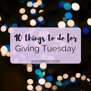 10 ways to give on #givingtuesday and make a difference in your community and be a good person. 10 cheap and easy good deeds to do today. 10 random acts of kindness to do for Giving Tuesday | brazenandbrunette.com