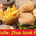 21 iulie: Ziua Junk Food