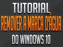 b3874acb2867c TUTORIAL - Como remover a marca d água do Windows 10, método simples e  facil ~ Yams Infotec - Tutoriais - Compartilhando Soluções