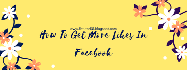How To Get More Likes In Facebook