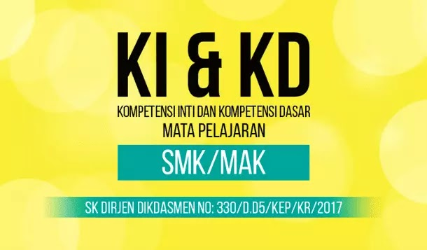Kompetensi Inti dan Kompetensi Dasar (KI dan KD) SMK/MAK
