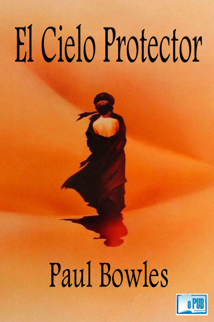 El cielo protector – Paul Bowles