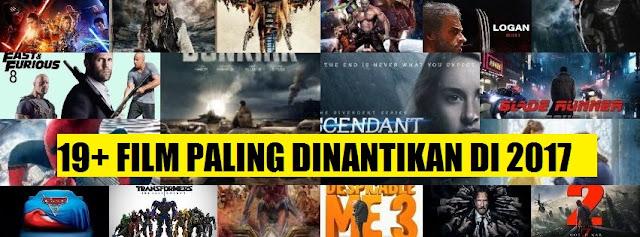 Daftar Rekomendasi Film Terbaru 2017 Paling Dinantikan