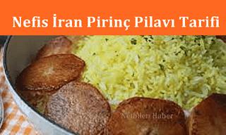 Pratik İran Pilavı Tarifi