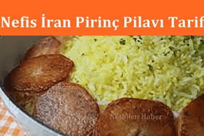 İran Pirinç Pilavı Nasıl Yapılır? Pratik Nefis İran Pilavı Tarifi