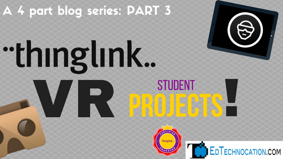 Part 3: @Thinglink_EDU #VR Student Projects | by @EdTechnocation #ARVRinEDU