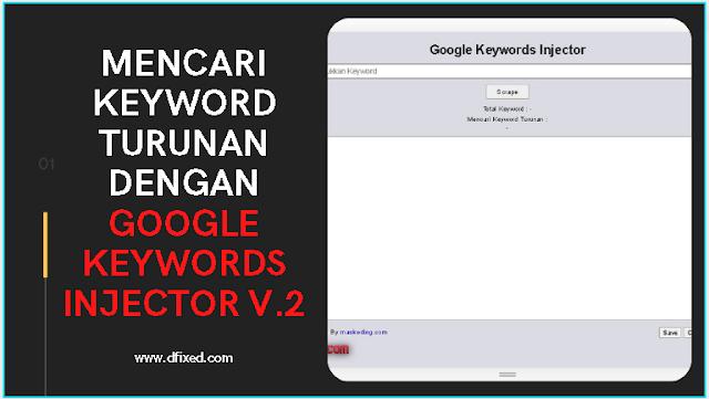 Mencari Keyword Turunan LSI Dengan Google Keywords Injector v.2