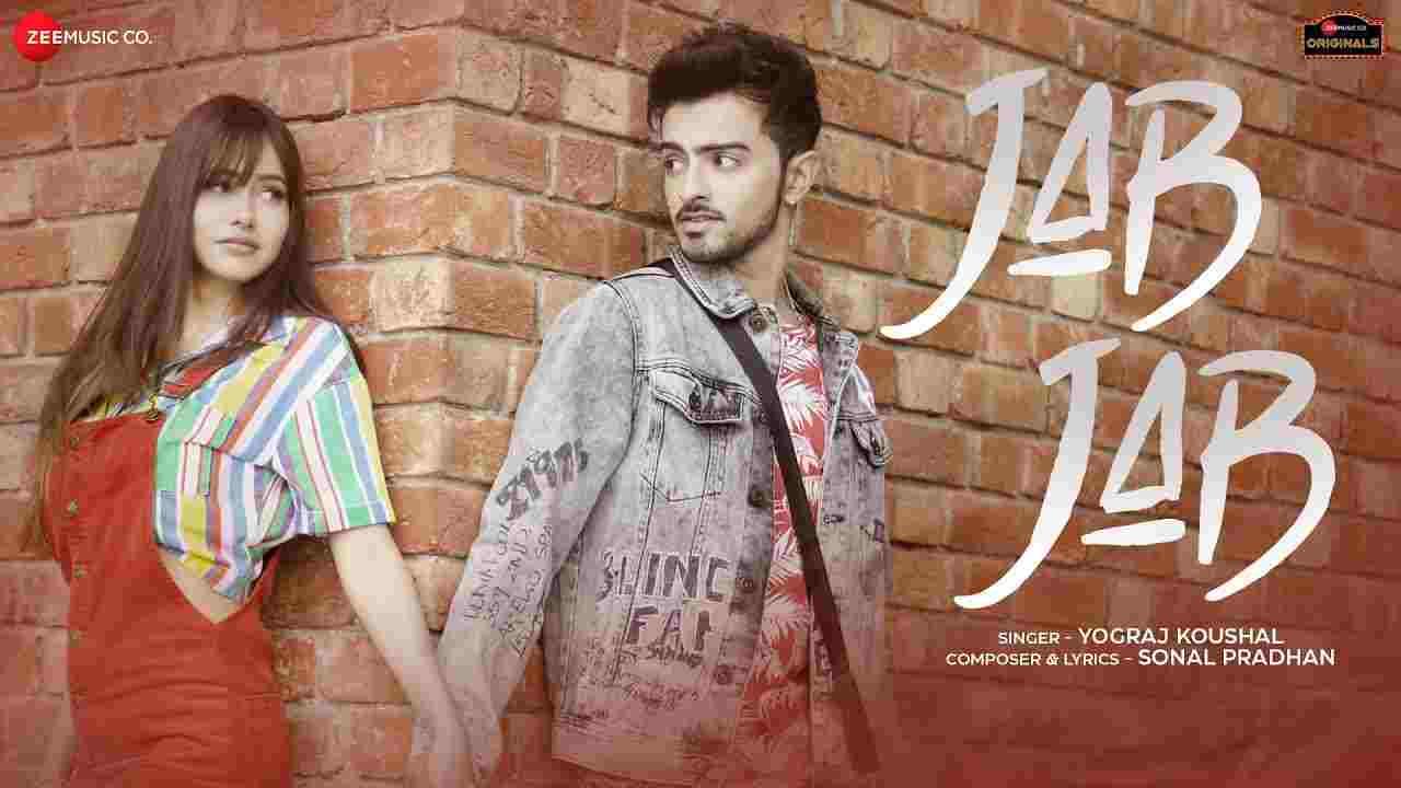 Jab jab lyrics Yograj Koushal Hindi Song