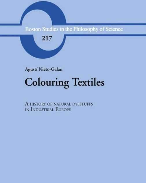 Colouring Textiles: A History of Natural Dyestuffs in Industrial Europe