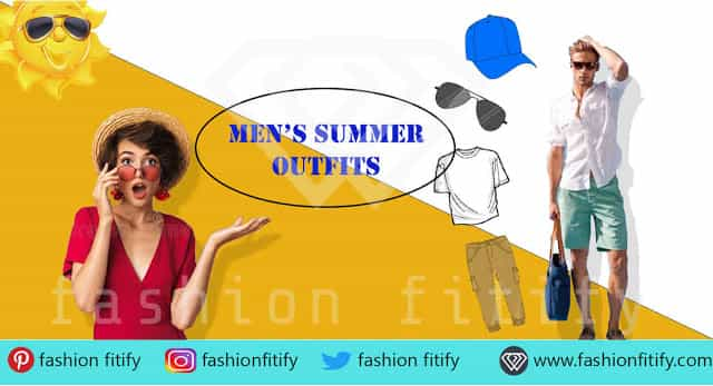 The best outfits in summer season | Men must have these collection | fashion fitify