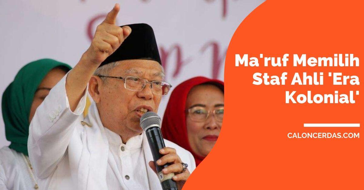 Setelah Tim 'Milenium' Jokowi, Kini Ma'ruf Memilih Staf Ahli 'Era Kolonial'