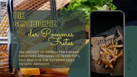 Die Geschichte der Pommes Frites | The History of French fries