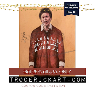 12 Days of Promos: 25% of Everything troderickart.com