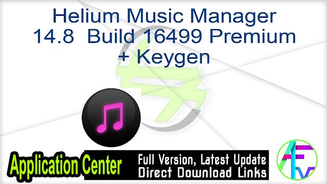 Helium Music Manager 14.8 Build 16499 Premium + Keygen