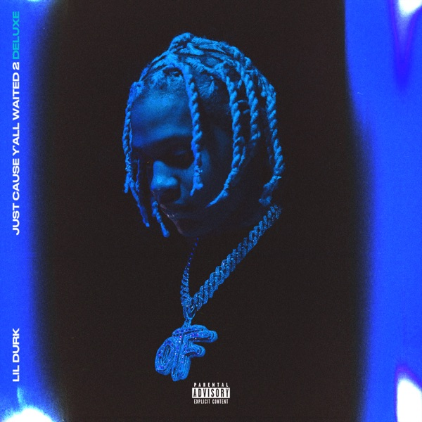 Lil Durk – Just Cause Y'all Waited 2 (Deluxe)