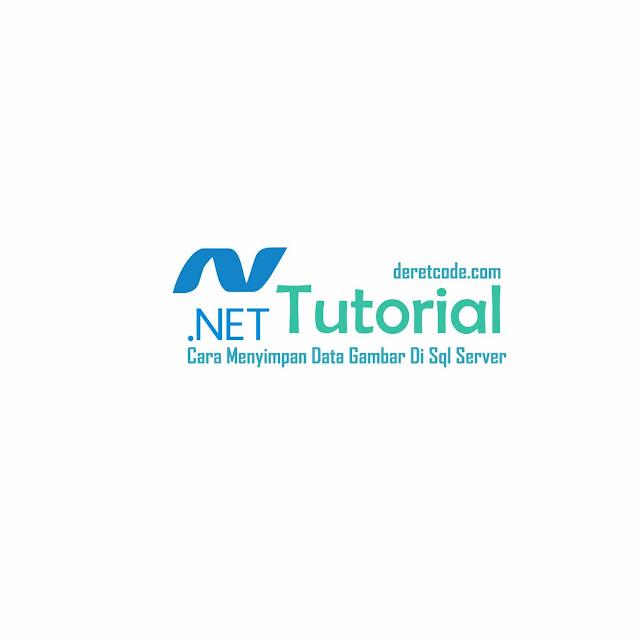 Cara Menyimpan Data Gambar Di Sql Server Di VB.Net dan C#