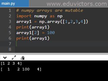 eduvictors.com: Numpy arrays are mutable