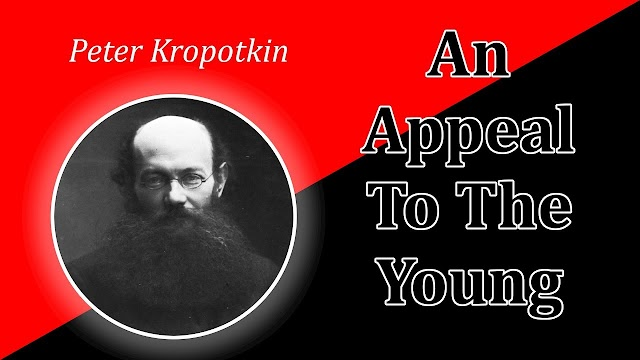An Appeal to the Young by Prince Peter Kropotkin  (Book Review)