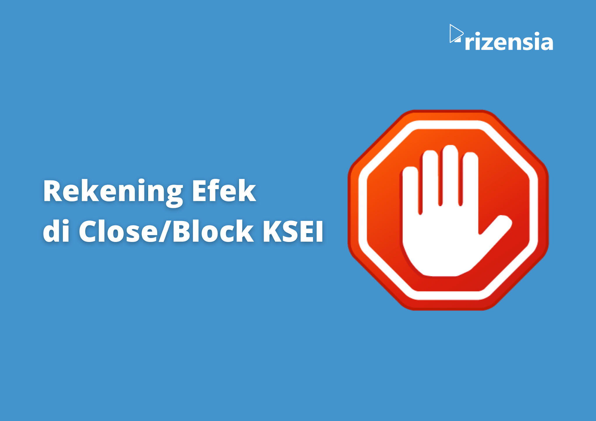 Mungkin Rekening Efek Kamu Di Close/Block KSEI