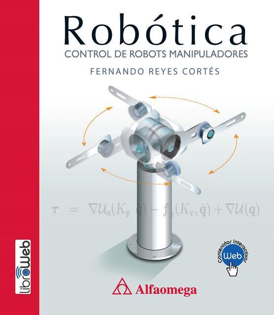 Robótica: Control de robots manipuladores – Fernando Reyes Cortés