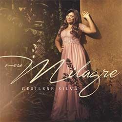 Meu Milagre - Gesilene Silva