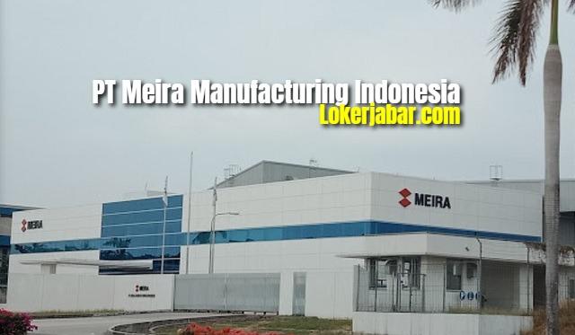 Lowongan Kerja PT Meira Manufacturing Indonesia