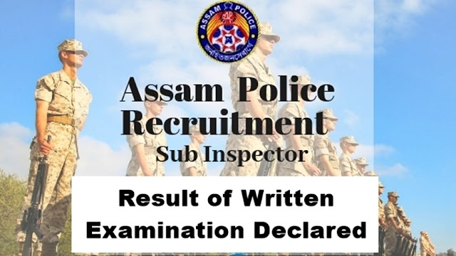 Result of Assam Police SI (UB) written examination 2020 has been declared.