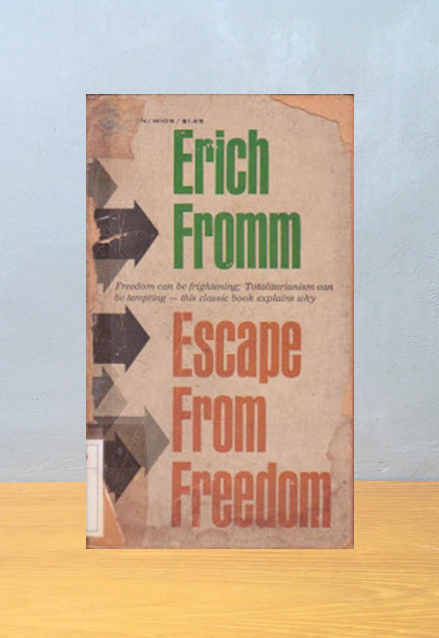 ESCAPE FROM FREDDOM, Erich Fromm