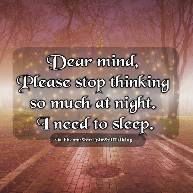 Dear Mind, I Need To Sleep