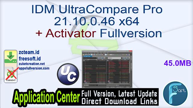 IDM UltraCompare Professional 21.10.0.46 x64 + Activator Fullversion