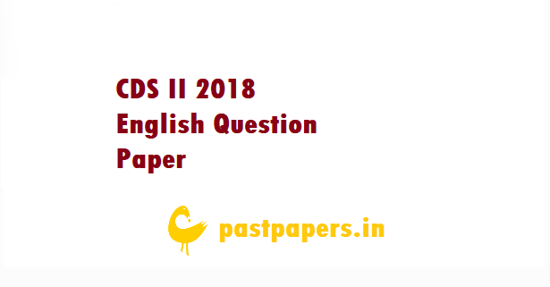 CDS II 2018 English Question Paper