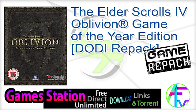 The Elder Scrolls IV Oblivion® Game of the Year Edition – [DODI Repack]