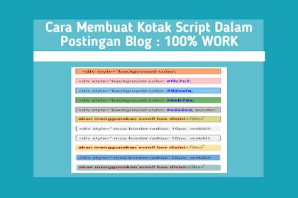 Cara Membuat Kotak Script Dalam Postingan Blog : 100% WORK