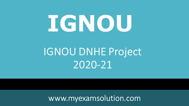 ignou dnhe project submission date 2021, ignou dnhe solved assignment 2021, ignou dnhe assignment 2021, dnhe-1 solved assignment 2020, ignou dnhe solved assignment 2020 pdf free, ignou dnhe assignment 2019-20, ignou dnhe solved assignment 2020 pdf free download, dnhe-3 solved assignment 2020