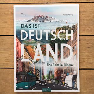 """""""Das ist Deutschland - Eine Reise in Bildern"""" von Verena Körting, erschienen im Verlag ArsEdition"""