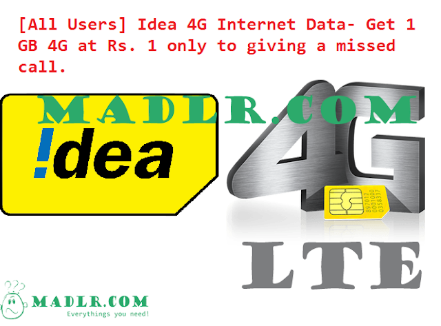Madlr.Com - [All Users] Idea 4G Internet Data- Get 1 GB 4G at Rs. 1 only to giving a missed call.