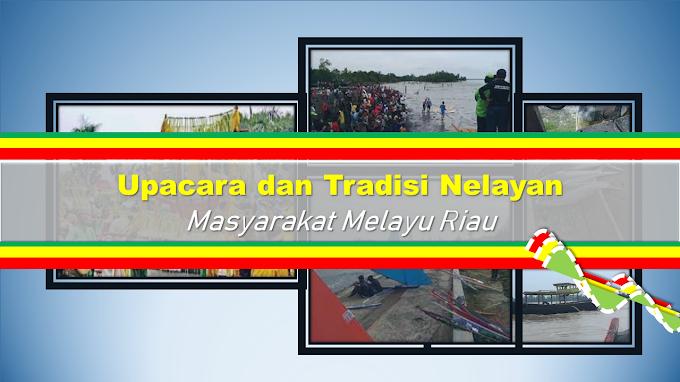 Upacara dan Tradisi Nelayan Masyarakat Melayu : Melayu Riau