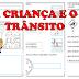CRIANÇA CONSCIENTE - POEMA E ATIVIDADES RELACIONADAS AO TRÂNSITO - PRÉ 2/ 1º ANO