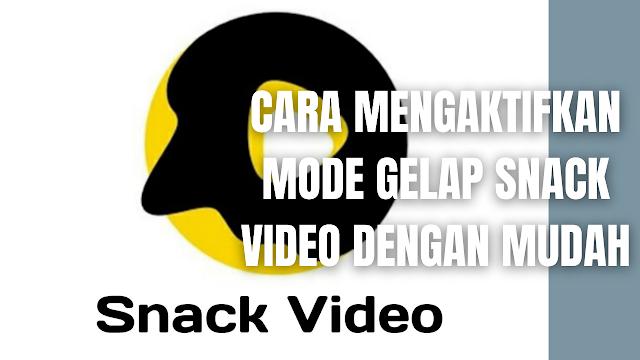 """Cara Mengaktifkan Mode Gelap Snack Video Dengan Mudah Di dalam mengaktifkan mode gelap atau tema gelap pada aplikasi MiChat, diantaranya adalah :  Buka aplikasi """"Snack Video"""" Pilih """"Pengaturan atau Setting"""" Pilih """"Tampilan atau Display"""" pada tiga garis di pojok atas Pilih """"Tema atau Theme"""" Pilih """"Gelap"""" untuk menerapkan tema gelap atau mode gelap pada aplikasi Snack Video   Nah itu dia bagaimana cara untuk mengaktifkan mode gelap pada Snack Video dengan mudah. Melalui bahasan di atas bisa diketahui mengani langkah-langkah yang dilakukan di dalam mengaktifkan mode gelap pada Snack Video. Mungkin hanya itu yang bisa disampaikan di dalam artikel ini, mohon maaf bila terjadi kesalahan di dalam penulisan, dan terimakasih telah membaca artikel ini.""""God Bless and Protect Us"""""""