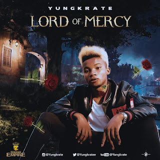 Yungkrate - Lord of Mercy