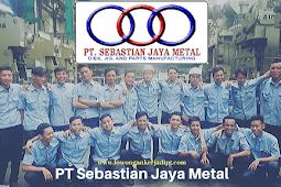Lowongan Kerja PT Sebastian Jaya Metal Cikarang 2020