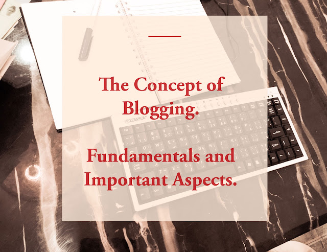 Fundamentals and Important Aspects of blogging