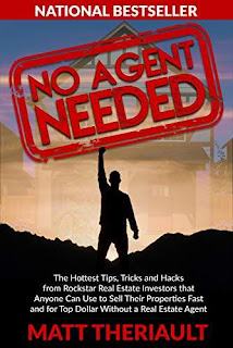 No Agent Needed: The Hottest Tips, Tricks, and Hacks from Rockstar Real Estate Investors That Anyone Can Use to Sell Their Properties Fast and for Top Dollar without a Real Estate Agent free book promotion Matt Theriault