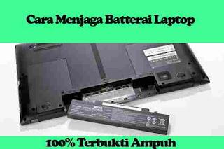 Bagaimana cara menjaga batterai laptop agar tahan lama?