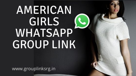 American Girls Whatsapp Group Link- Do You Want to Join