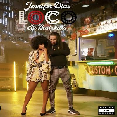 Jennifer Dias Feat. Elji Beatzkilla - LOCO [DOWNLOAD]
