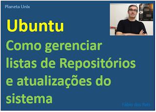 Gerenciando listas de repositórios e atualização do sistema no Linux Ubuntu
