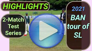 Bangladesh tour of Sri Lanka 2-Match Test Series 2021
