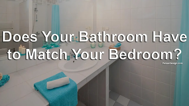 Matching Bathroom to your Bedroom