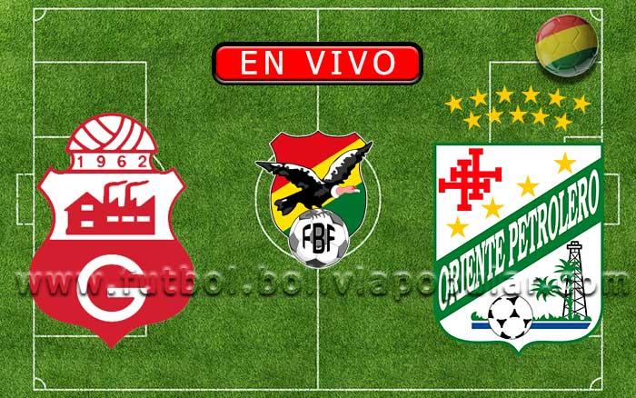 【En Vivo】Guabirá vs. Oriente Petrolero - Torneo Apertura 2020